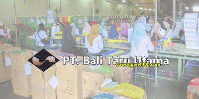 Lowongan Kerja PT. Bali Taru Utama Tangerang 2019