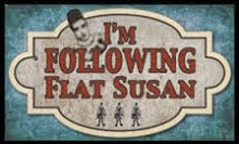 Follow Flat Susan
