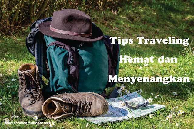 Tips Traveling Hemat dan Menyenangkan