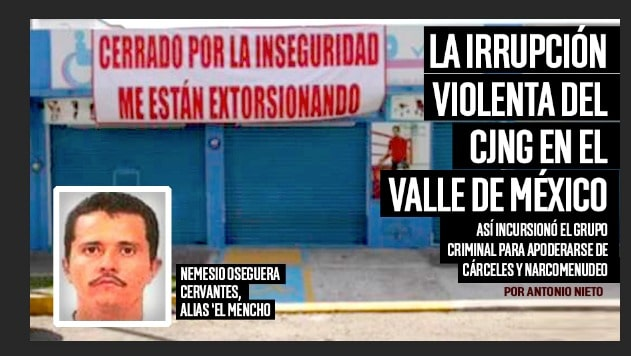 Así es la irrupción violenta del CJNG en el Valle de México