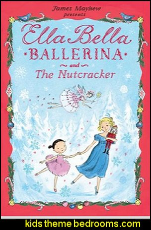 Ella Bella Ballerina and The Nutcracker