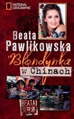 Blondynka wChinach - Beata Pawlikowska
