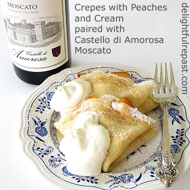 Crepes with Peaches and Cream - Paired with Castello di Amorosa Moscato