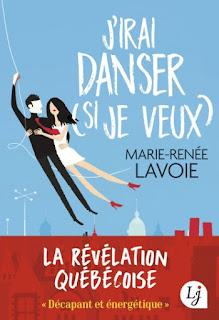 J'irai danser (si je veux) - Marie-Renée Lavoie #québec #lecture
