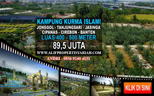 Jual Tanah Murah, Tanah Kavling Syariah, Kampung Kurma Jonggol - Tanjungsari - Sirnasari - Jasinga - Cirebon - Cipanas - Banten