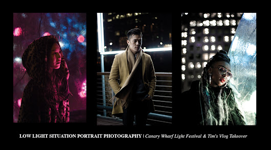 LOW LIGHT SITUATION PORTRAIT PHOTOGRAPHY | Canary Wharf Light Festival & Tim's vlog takeover