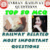 INDIAN RAILWAY QUESTION -  Most Important Old Exam Question