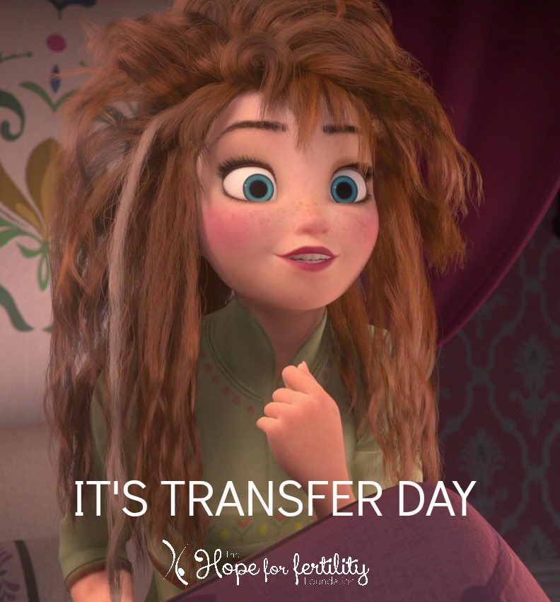 It's transfer day. funny infertility humor