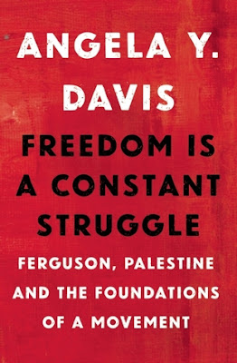 Freedom Is a Constant Struggle: Ferguson, Palestine, and the Foundations of a Movement, Angela Y. Davis, Book Review, InToriLex