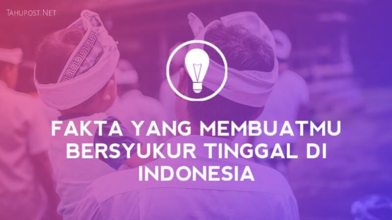 Bersyukur jadi orang Indonesia