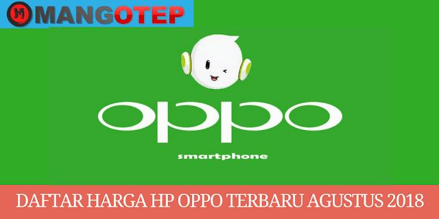 Daftar Harga Hp Oppo Terbaru Agustus 2018