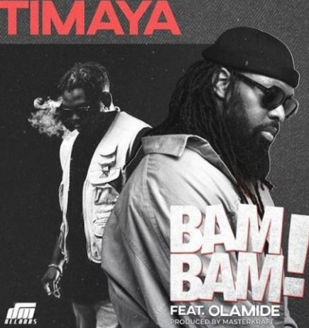 Timaya Bam Bam ft. Olamide MP3, Video & Lyrics