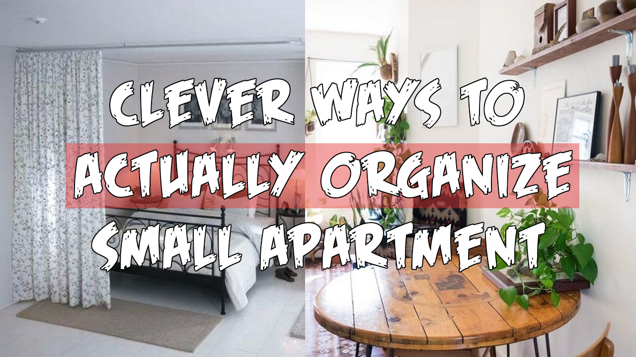 Clever Ways to Actually Organize Small Apartment