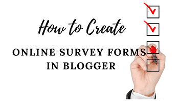 How to Create an Online Survey Form in Blogger