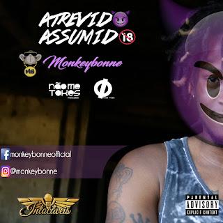 MonkeyBonne - Atrevido Assumido