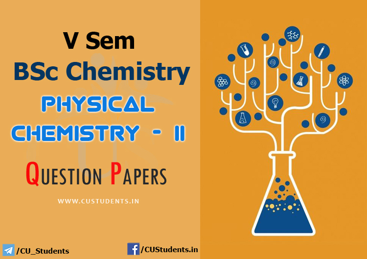 V Sem BSc Chemistry Physical Chemistry II  Previous Question Papers