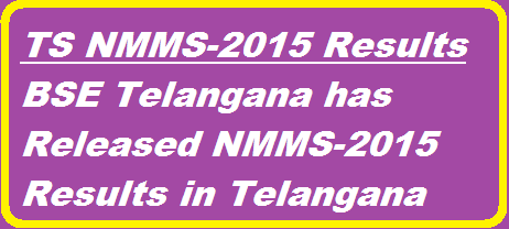 BSE Telangana NMMS-2015 Results Released | Board of Secondary Education Telangana Released NMMS-2015 Results  http://www.tsteachers.in/2016/03/telangana-nmms-2015-results-released-by-bsetelangana.org.html