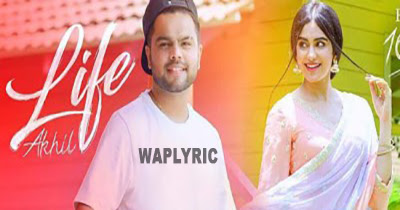 Life Song Lyrics | Akhil, Preet Hundal | Punjabi Songs