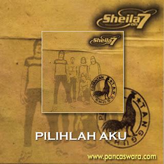 Lirik Lagu Sheila On 7 - Pilihlah Aku