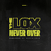 "The LOX ""Never Over"""