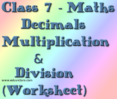 CBSE Class 7 - Maths - Chapter 2 - Decimals - Multiplication and Division (Worksheet) (#cbseNotes)