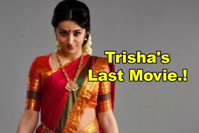 Trisha's Last Movie.!