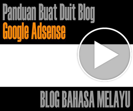 Cara Buat Duit Dengan Adsense Blog Bahasa Melayu