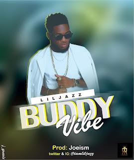 Lil Jazz - Buddy Vibe @iamliljazz