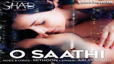 O Saathi Lyrics - Arijit Singh | Mithoon | Raveena Tandon | Shab