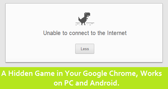 A hidden game in Google Chrome run on Pc and Android