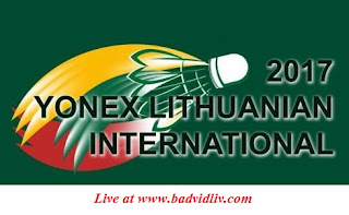 Yonex Lithuanian International 2017 live streaming