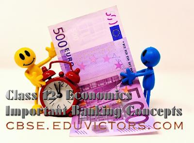 CBSE Class 12 / BBA Entrance - Economics - Banking - Important Banking Concepts (#cbsenotes) (#eduvictors)