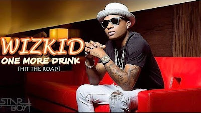 Wizkid – One More Drink (Hit The Road)