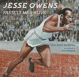 Image: Jesse Owens: Fastest Man Alive, by Carole Boston Weatherford, Eric Velasquez. Publisher: Walker Childrens (December 26, 2006)