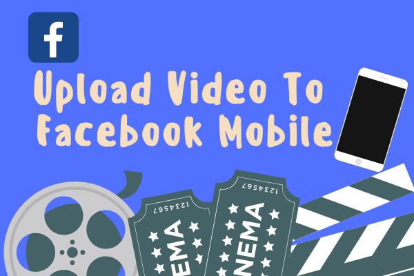 Upload Video To Facebook Mobile