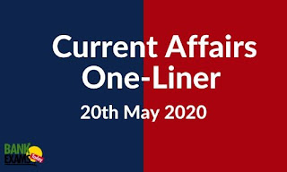 Current Affairs One-Liner: 20th May 2020