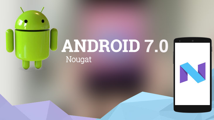 4 Alasan Mengapa Harus Upgrade ke Android 7.0 Nougat