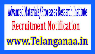 Advanced Materials/Processes Research InstituteAMPRI Recruitment Notification 2017