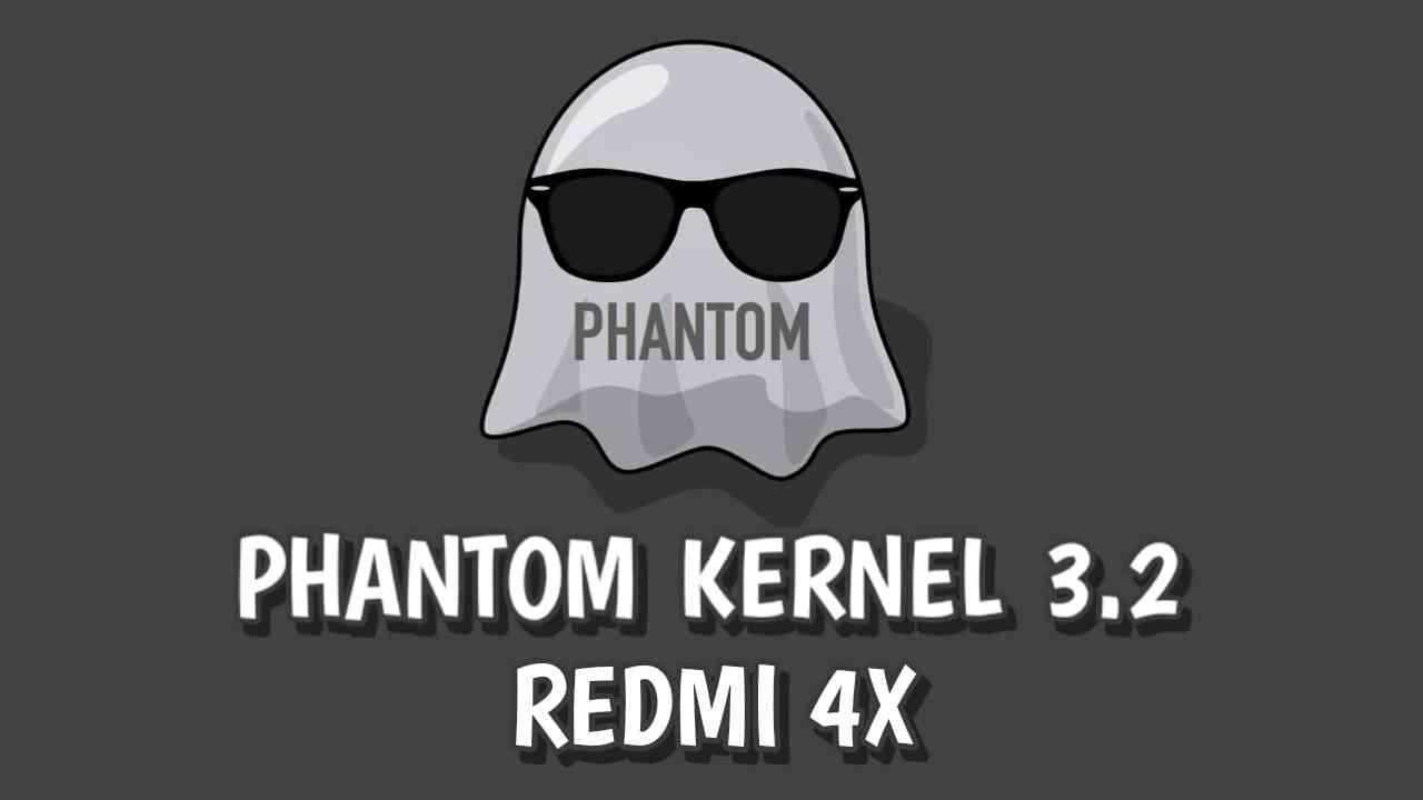 Phantom Kernel 3.2 Xiaomi Redmi 4x