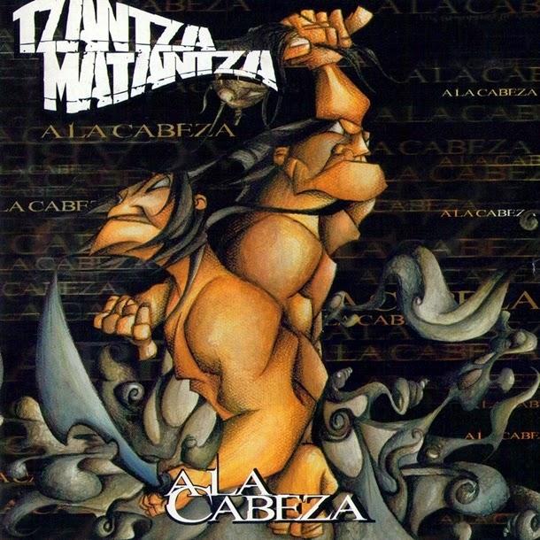 Tzantza Matantza - A La Cabeza (2005) (Ecuador)