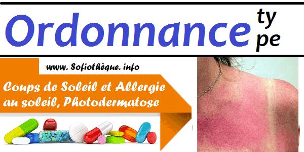 Ordonnance Type | Coups de Soleil et Photodermatose, Allergie au soleil
