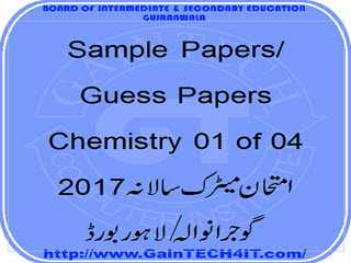 Matric exam papers: Sample Paper Chemistry 01 Annual 2017 BISE Gujranwala Board Lahore
