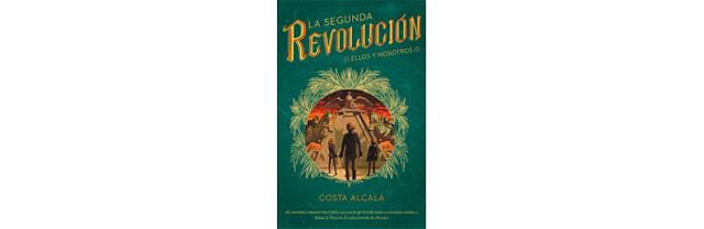 La Segunda Revolución. Ellos y nosotros.
