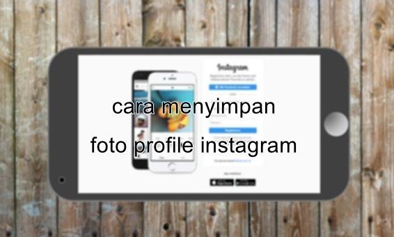 cara mudah melihat dan menyimpan dp instagram