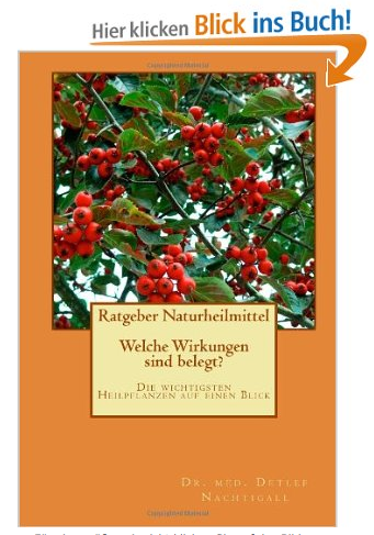 http://www.amazon.de/Ratgeber-Naturheilmittel-Welche-Wirkungen-belegt-ebook/dp/B00GF7TVD4/ref=sr_1_1?s=books&ie=UTF8&qid=1391121326&sr=1-1&keywords=naturheilmittel+Ratgeber