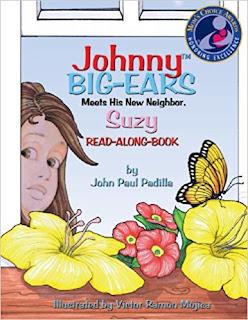 Johnny Big-Ears: Meets His New Neighbor Suzy by John Paul Padilla