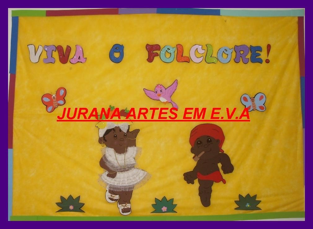 Painel Dia Do Folclore: Jurana Artes Em E.V.A: Painel Dia Do Folclore