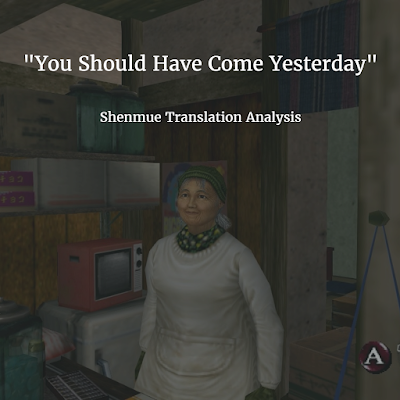 "Translation Analysis: ""You Should Have Come Yesterday"""
