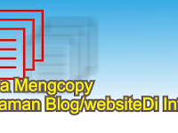 cara mengcopy Halaman artikel blog atau website di internet