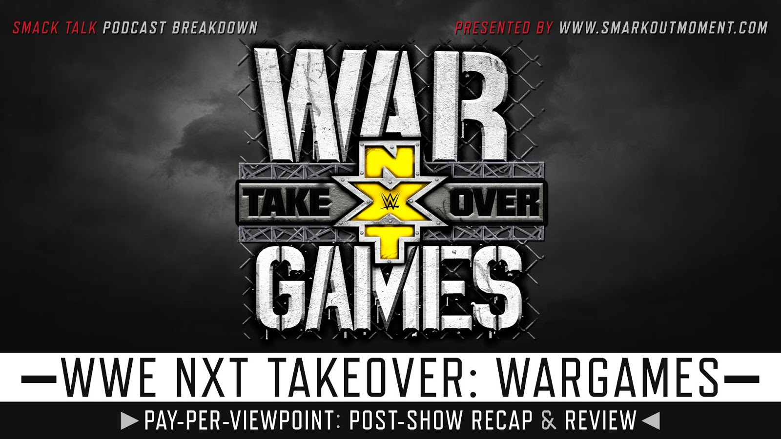 WWE NXT TakeOver: WarGames 2018 Recap and Review Podcast